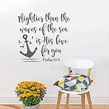 Amazon Com Battoo Bible Verse Wall Decal Mightier Than The Waves Of The Sea Is His Love For You Scripture Wall Decal Psalm 93 4 Nautical Nursery Wall Decal Quote Brown 16 Wx15 H Furniture