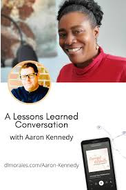 Aaron Kennedy - A Lessons Learned Conversation in 2020 | Lessons learned,  Learning, Lesson