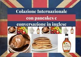 SCUOLA INGLESE FIRENZE - ENGLISH WELL SPOKEN - Pancakes e ...
