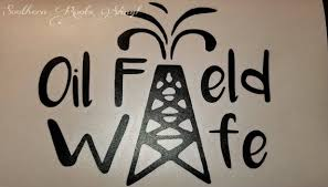 Oil Field Wife Car Decal Oil Life Etsy