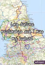 long distance relationships suck i miss my husband
