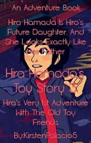 Hira Hamada's Toy Story 3 - Kirsten Palacio - Wattpad