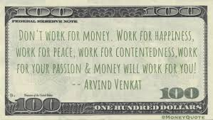 arvind venkat work for happiness money quotes daily
