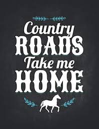 country roads take me home s riding