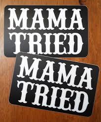 Set Of 2 Mama Tried 4 X 2 5 Die Cut Vinyl Bumper Sticker Decals 2 Pack