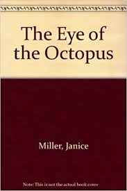 The Eye of the Octopus: Amazon.co.uk: Janice Miller: 9780802427298 ...