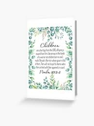 Psalm 127 3 5 Scripture Wall Art Printable Bible Bible Psalm Children Are A Heritage From The Lord Bible Verse Scripture Christian Home Decor Greeting Card By Dzhenka Balimez Redbubble