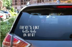 There S Like Hella Kids In Here Car Decal Mom Life Car Etsy In 2020 Funny Car Decals Car Decals Car