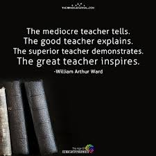 the great teacher inspires psychology quotes fabulous quotes
