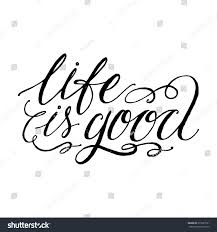 life is good inspirational and stock photo com