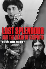 Lost Splendour and the Death of Rasputin by Prince Felix Yusupov | Saturday  Review | The Times