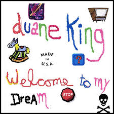 Welcome to My Dream - Duane King   Songs, Reviews, Credits   AllMusic