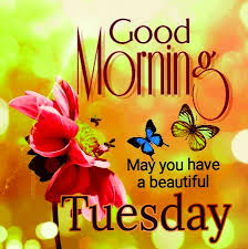 good morning tuesday images pictures