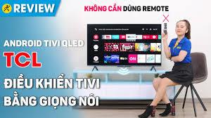 Android Tivi QLED TCL 4K 50 inch 50Q716 - giá tốt, có trả góp