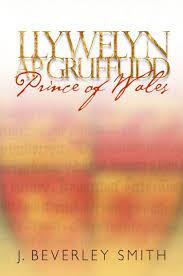 Llywelyn ap Gruffudd: Prince of Wales - New Edition by J. Beverley Smith,  Hardcover | Barnes & Noble®