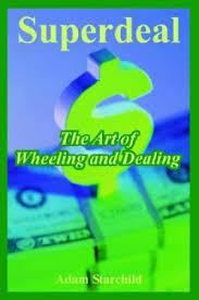 Superdeal: The Art of Wheeling and Dealing - Adam Starchild ...