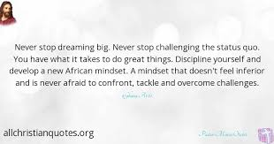 pastor mensa otabil quote about never give up challenges
