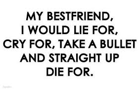 i would just for my very close best friend friends quotes best