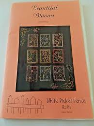 White Picket Fence Embroidery Quilt Pattern Beautiful Blooms Too Valerie Boman Ebay