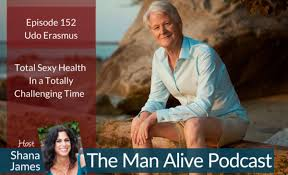 Total Sexy Health in a Totally Challenging Time – Udo Erasmus - The Good  Men Project