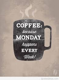 monday and coffee quote