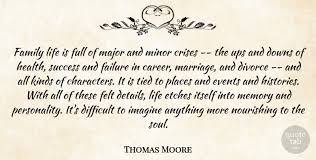 thomas moore family life is full of major and minor crises the