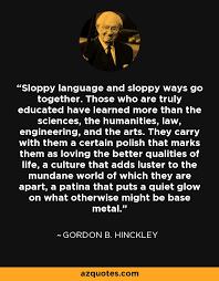 gordon b hinckley quote sloppy language and sloppy ways go