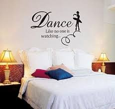 Dnven Quote Series Wall Decals Dance Like No One Is Watching Peel And Stick Wall Decals Stickers For Bedroom Living Room Babyroom Girly Room 25 17 Inches Wish