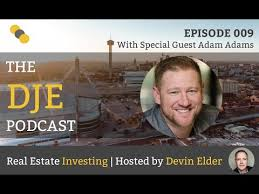 DJE Podcast 009 – Multifamily, Masterminds, and Meetups with Adams ...