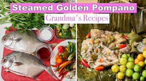 How to steam yummy golden pompano ...
