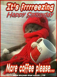 good morning saturday winter saturday quotes saturday coffee