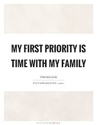my first priority is time my family picture quotes
