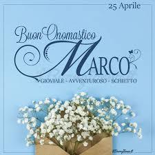 Buon Onomastico Marco - 25 Aprile - ilBuongiorno.it
