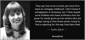 cynthia rylant quote they say that to be a writer you must first