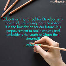 education is not a tool f quotes writings by aditya kumar