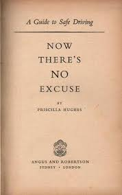 Priscilla Hughes NOW THERE'S NO EXCUSE: A GUIDE TO SAFE DRIVING 1952 1st  Ed. HC   eBay
