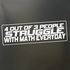 4 Out Of 3 People Struggle With Math Sticker Funny Jdm Race Window Decal Car Styling Laptop Sticker Vinyl Car Stickers 18x10cm Stickers Aliexpress