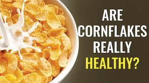 is cornflakes for breakfast healthy for
