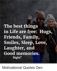 the best things in life are hugs friends family smiles sleep