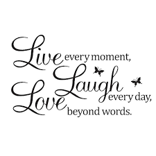 Live Every Moment Laugh Every Day Love Beyond Words Quotes Wall Stickers Wall Stickers Bedroom Wall Quotes Decals Quote Decals