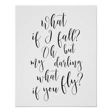 What If I Fall Oh But My Darling What If You Fly Poster Zazzle Com
