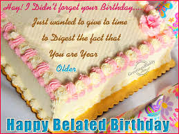 happy belated birthday wishes quotes quotesgram