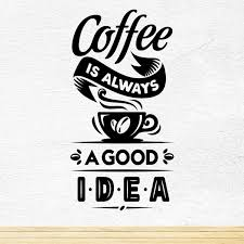Coffee Good Idea Cup Kitchen Wall Sticker Vinyl Decal Art Pub Cafe Decor For Sale Online Ebay