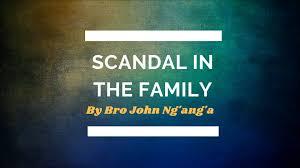 Bro. John N N Ng'ang'a - Scandal in the Family | Facebook