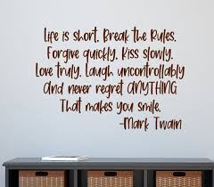 Mark Twain Quote Life Is Short Break The Rules Inspirational Quotes Motivational Quotes Wall Decals Vinyl Wall Decals