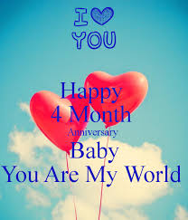 Happy 4 Month Anniversary Baby You Are My World Poster | Laura | Keep  Calm-o-Mat… | Anniversary quotes for her, Anniversary quotes funny,  Anniversary quotes for him