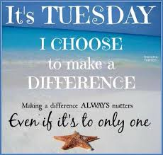 it s tuesday i choose to make a difference com