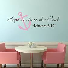 Amazon Com Scripture Wall Decal Anchor Wall Decal Hope Anchors The Soul Wall Decal Bible Verse Wall Sticker Art B Small Anchor Soft Pink Words Dark Brown Home Kitchen