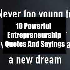 powerful entrepreneurship quotes and sayings
