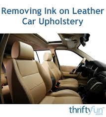 removing ink on leather car upholstery